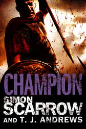 Arena: Champion (Part Five of the Roman Arena Series) by Simon Scarrow