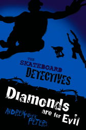 Skateboard Detectives: Diamonds Are for Evil by Andrew Fusek Peters