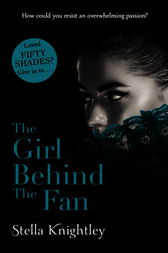 The Girl Behind The Fan by Stella Knightley