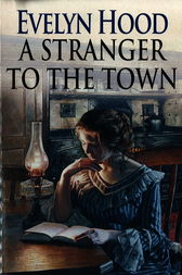 A Stranger To The Town by Evelyn Hood