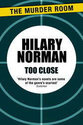 Too Close by Hilary Norman