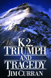 K2: Triumph And Tragedy by Jim Curran