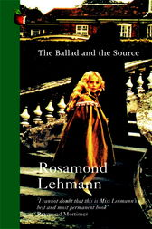 The Ballad And The Source by Rosamond Lehmann