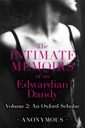The Intimate Memoirs of an Edwardian Dandy: Volume 2 by Anonymous