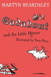 Sir Gadabout and the Little Horror by Martyn Beardsley