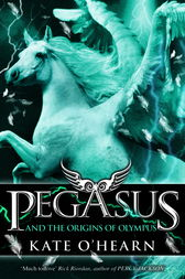 Pegasus and the Origins of Olympus by Kate O'Hearn