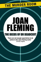 The Deeds of Dr Deadcert by Joan Fleming