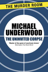 The Uninvited Corpse by Michael Underwood