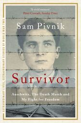 Survivor: Auschwitz, the Death March and My Fight for Freedom by Sam Pivnik