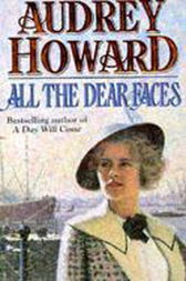 All the Dear Faces by Audrey Howard