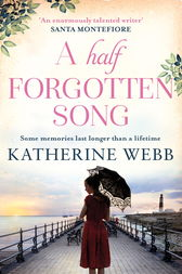 A Half Forgotten Song by Katherine Webb