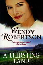 A Thirsting Land (Kitty Rainbow Trilogy, Book 3) by Wendy Robertson