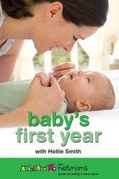 Baby's First Year by Netmums;  Hollie Smith
