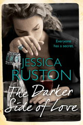 The Darker Side of Love by Jessica Ruston