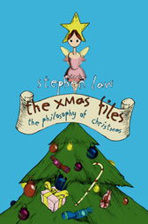 The Xmas Files by Stephen Law