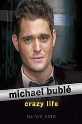 Michael Buble: Crazy Life by Olivia King