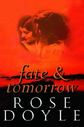 Fate And Tomorrow by Rose Doyle