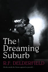 The Dreaming Suburb by R. F. Delderfield