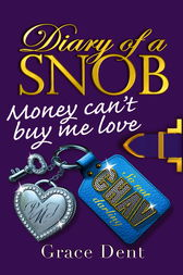Diary of a Snob: Money Can't Buy Me Love by Grace Dent