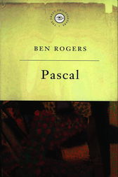 The Great Philosophers:Pascal by Ben Rogers
