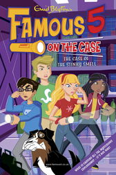 Famous 5 on the Case: Case File 8: The Case of the Stinky Smell by Enid Blyton