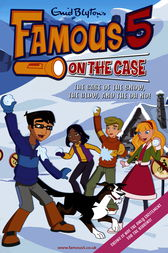 Famous 5 on the Case: Case File 23: The Case of the Snow, the Glow, and the Oh, No! by Enid Blyton