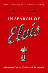 In Search of Elvis by Charlie Connelly