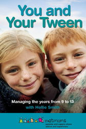 You and Your Tween by Netmums;  Hollie Smith