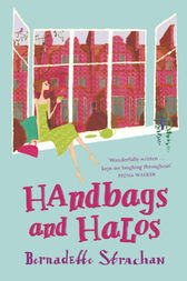 Handbags and Halos by Bernadette Strachan