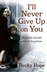 I'll Never Give Up on You by Becky Hope