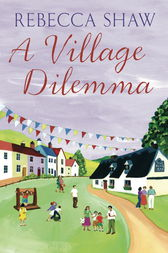 A Village Dilemma by Rebecca Shaw