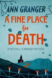 A Fine Place for Death (Mitchell & Markby 6) by Ann Granger