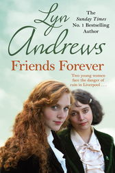 Friends Forever by Lyn Andrews