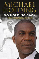 No Holding Back by Michael Holding