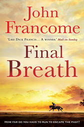 Final Breath by John Francome