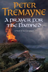 A Prayer for the Damned (Sister Fidelma Mysteries Book 17) by Peter Tremayne