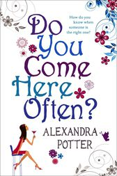 Do You Come Here Often? by Alexandra Potter