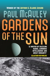 Gardens of the Sun by Paul McAuley