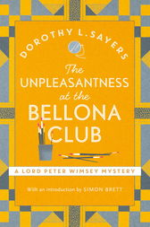 The Unpleasantness at the Bellona Club by Dorothy L Sayers