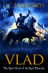 Vlad: The Last Confession by C.C. Humphreys