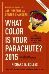 What Color Is Your Parachute? 2015 by Richard N. Bolles