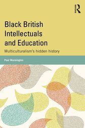 Black British Intellectuals and Education: Multiculturalism's hidden history