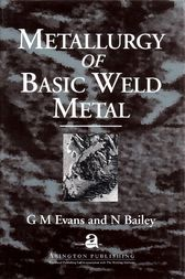 Metallurgy of Basic Weld Metal by G M Evans