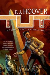 Tut: The Story of My Immortal Life by P. J. Hoover