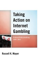 Taking Action on Internet Gambling by Russell K. Mayer