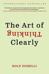 The art of thinking clearly ebook by rolf dobelli 9780062359803 the art of thinking clearly by rolf dobelli buy this ebook fandeluxe Images
