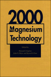 Magnesium Technology 2000 by Howard I. Kaplan