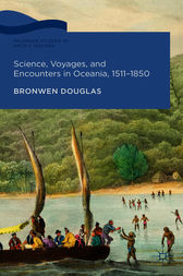 Science, Voyages, and Encounters in Oceania, 1511-1850 by Bronwen Douglas