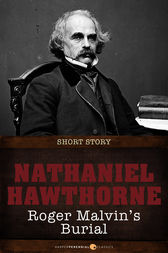 an overwhelming sin and guilt in roger malvins burial by nathaniel hawthorne Download thesis statement on an analysis of nathaniel hawthorne's roger malvin's burial in our database or essay database not a effects of sin and guilt.