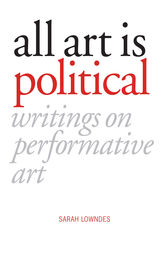 All Art is Political by Sarah Lowndes